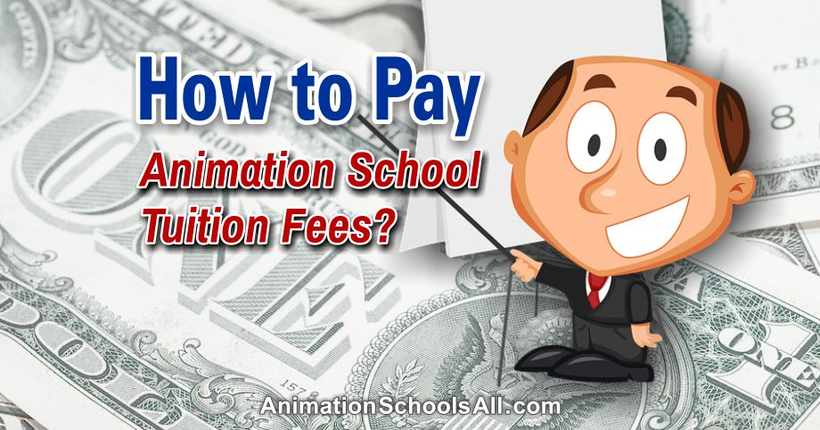 How to Pay Animation School Tuition Fees